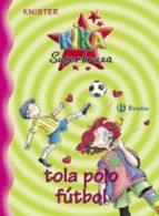 KIKA SUPERBRUXA TOLA POLO FUTBOL Nº5