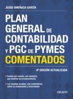 plan general de contabilidad y pgc de pymes comentados (nueva ed. 2017) jesus omeñaca garcia 9788423427888