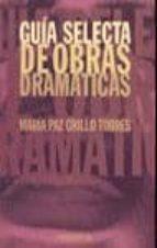 GUIA SELECTA DE OBRAS DRAMATICAS