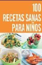 100 recetas sanas para niños-charlotte watts-gemini adams-9788425341588