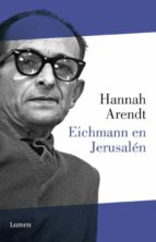 eichmann en jerusalen: un estudio sobre la banalidad del mal-hannah arendt-9788426421388