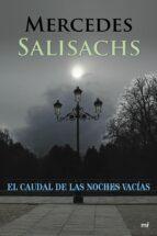 el caudal de las noches vacias mercedes salisachs 9788427039988