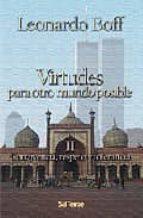 virtudes para otro mundo posible ii: convivencia, respeto y toler ancia leonardo boff 9788429316988