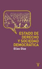 el estado de derecho y sociedad democratica elias diaz garcia 9788430608188