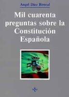 mil cuarenta preguntas sobre la constitucion angel diez roncal 9788430911288