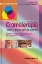cromoterapia: como curarse con los colores (contiene un poster co n el mapa de los puntos a tratar) francesco padrini maria teresa lucheroni 9788431531188