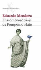 el asombroso viaje de pomponio flato (ebook)-eduardo mendoza-9788432291388