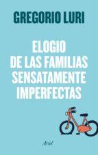 elogio de las familias sensatamente imperfectas-gregorio luri-9788434426788