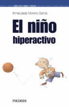el niño hiperactivo-inmaculada moreno garcia-9788436818888