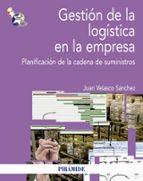 gestión de la logística en la empresa-juan velasco sanchez-9788436829488