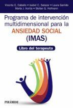 programa de intervención multidimensional para la ansiedad social (imas) vicente e. caballo manrique isabel c. salazar 9788436839388