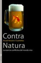 contra natura: la esencia conflictiva del mundo vivo-arcadi navarro cuartiellas-9788437070988
