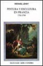 pintura y escultura en francia, 1700 1789 michael levey 9788437612188