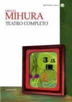 mihura. teatro completo miguel mihura 9788437621388