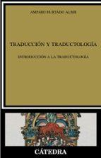 traduccion y traductologia: introduccion a la traductologia amparo hurtado albir 9788437627588