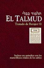 el talmud (vol. 2): tratado de berajot i-9788441412088