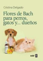 flores de bach para perros, gatos y dueños-cristina delgado-9788441428188