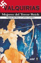 valquirias: mujeres del tercer reich-miguel del rey-carlos canales-9788441434288