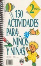 150 actividades para niños y niñas. 2 años 9788446008088