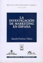 la investigacion de marketing en españa-agueda esteban talaya-9788447014088