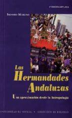 las hermandades andaluzas: una aproximacion desde la antropologia (2ª ed.) isidoro moreno 9788447203888