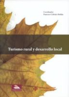 turismo rural y desarrollo local-francisco cebrian abellan-9788447211388