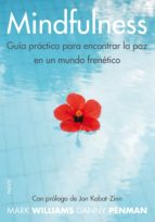 mindfulness: guia practica para encontrar la paz en un mundo fren etico mark williams danny penman 9788449328688