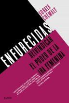 enfurecidas-soraya chemaly-9788449335488