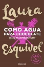como agua para chocolate-laura esquivel-9788466329088
