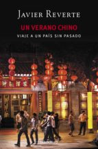 un verano chino: viaje a un pais sin pasado-javier reverte-9788466338288
