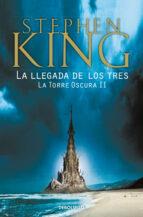 la llegada de los tres (la torre oscura ii)-stephen king-9788466340588
