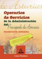 OPERARIOS DE SERVICIOS DE LA ADMINISTRACION DEL PRINCIPADO DE AST URIAS. PROMOCION INTERNA: CASOS PRACTICOS
