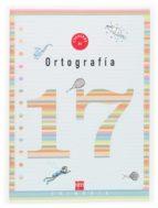 cuaderno de ortografia 17 (6º educacion primaria)-9788467507188