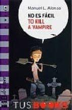 no es facil to kill a vampire-manuel l. alonso-9788467527988