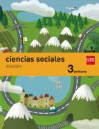 ciencias sociales aragón integrado savia 15  3º educacion primaria 9788467578188