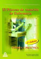 el proceso de atencion en enfermeria: teoria y practica (2ª edici on)-9788467603088