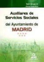AUXILIARES DE SERVICIOS SOCIALES DEL AYUNTAMIENTO DE MADRID: TEST GRUPO II (PARTE ESPECIFICA)