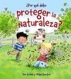 ¿por que debo proteger la naturaleza? jen green 9788467828788