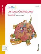 cuaderno globalizado lengua 1º primaria, 3º trimestre (pauta)-9788468011288