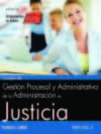 CUERPO DE GESTION PROCESAL Y ADMINISTRATIVA DE LA ADMINISTRACION DE JUSTICIA. TURNO LIBRE. TEST VOL. II