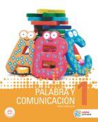 palabra y comunicación 1º educacion primaria-9788468336688
