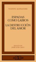 espadas como labios; la destruccion o el amor (5ª ed.)-vicente aleixandre-9788470390388