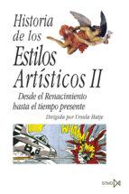 historia de los estilos artisticos ii: desde el renacimiento hasta el tiempo presente-ursula hatje-9788470900488