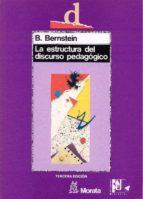 la estructura del discurso pedagogico: clases, codigos y control (vol. iv) basil bernstein 9788471123688
