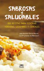 sabrosas y saluidables: 200 recetas para cocinar verduras juan antonio garcia marcos luis maria jimenez de aberasturi 9788471485588