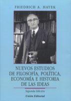 nuevos estudios de filosofía, política, economía e historia de las ideas-friedrich august von hayek-9788472096288
