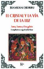 el cristal y la via de la luz: sutra, tantra y dzogchen-namkhai norbu-9788472453388