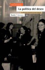 la politica del deseo: la diferencia femenina se hace historia-lia cigarini-9788474262988