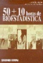 50 (mas menos) 10 horas de bioestadistica-a. martin andres-j. de luna del castillo-9788474870688
