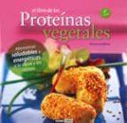 el libro de las proteinas vegetales: alternativas saludables y en ergeticas a la carne y los lacteos (6ª ed.) montse bradford 9788475567488